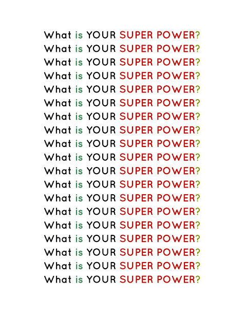 What is YOUR SUPER POWER - Presentation Signage